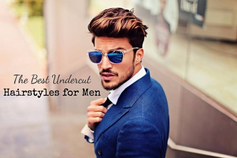 Best Undercut Hairstyles for Men