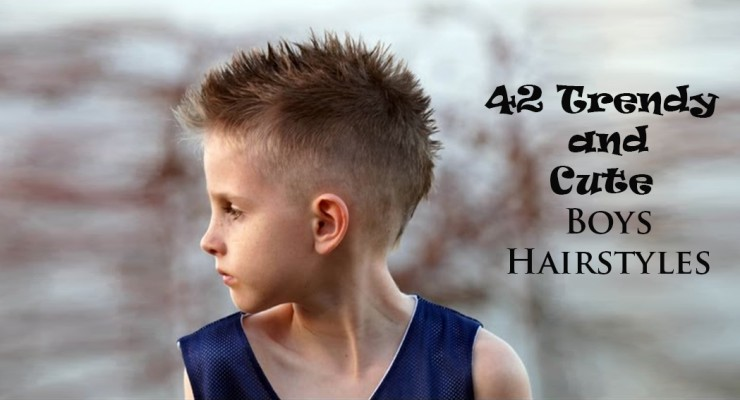 42 Trendy and Cute Boys Hairstyles for 2017
