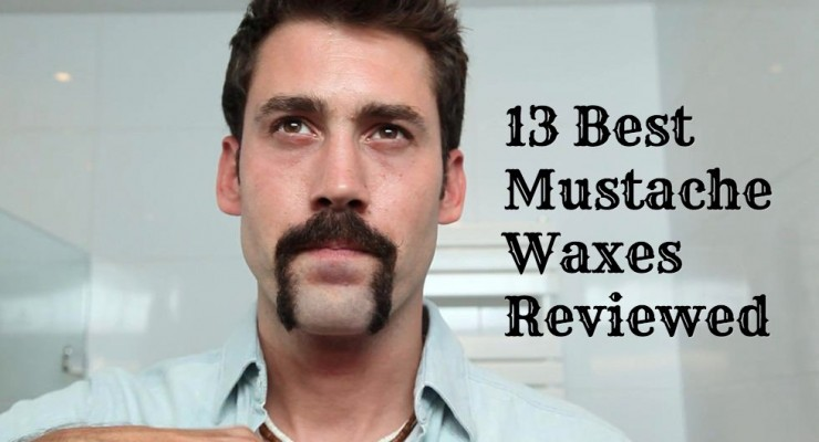 13 Best Mustache Wax Reviewed and Where to Buy