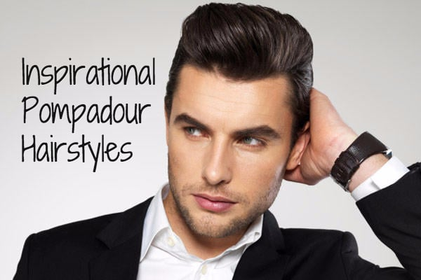 Pompadour Haircut Men