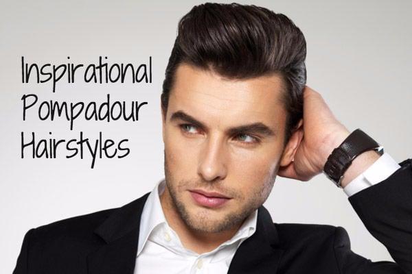 Pompadour Haircut Men