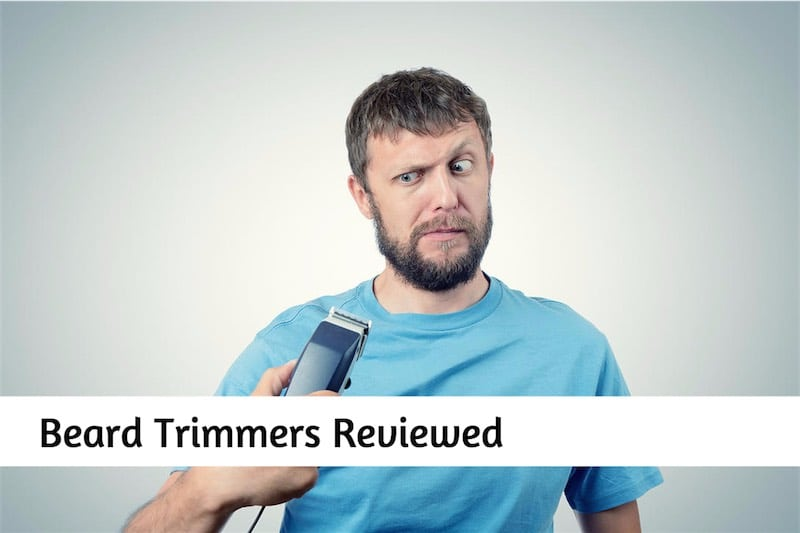Best Beard trimmers Reviewed
