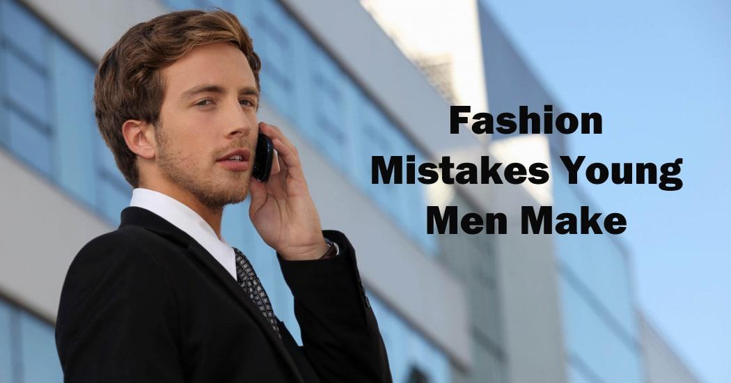 Mens Fashion Mistakes Top 10