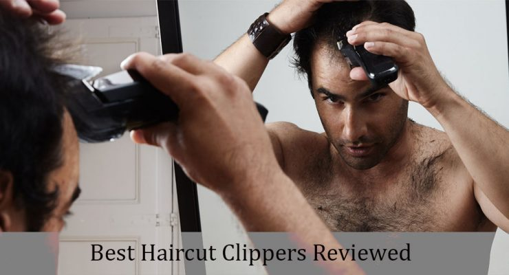 13 Best Haircut Clippers Reviewed [2017]