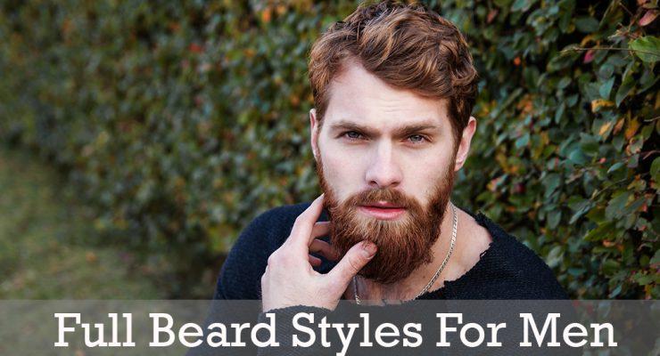 60 Best Full Beard Styles For Men [2018]