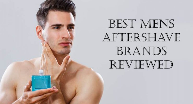 The 15 Best Mens Aftershave Brands Reviewed [2018]