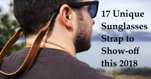 17 Unique Sunglasses Strap to Show-off this 2018
